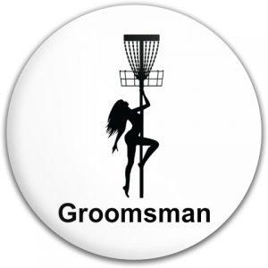 Bachelor Party - Groomsman - Fly Discs - Disc Golf Disc